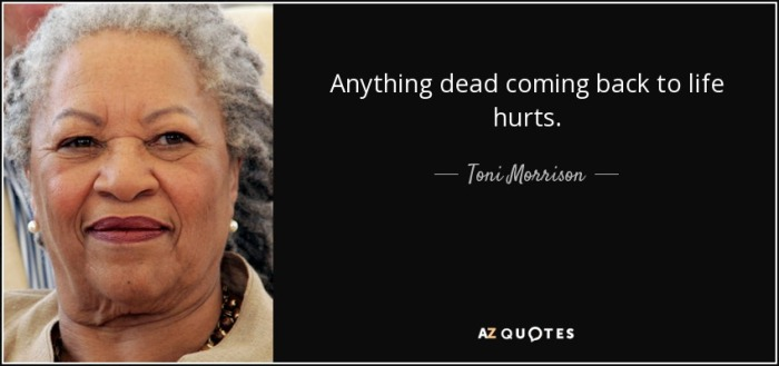 quote-anything-dead-coming-back-to-life-hurts-toni-morrison-36-46-43.jpg